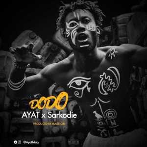 AYAT - DODO ft. Sarkodie (Prod. by Magnom)